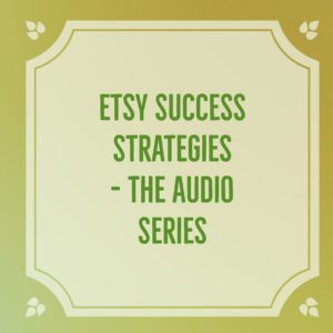 etsy success strategies, how to sell on etsy
